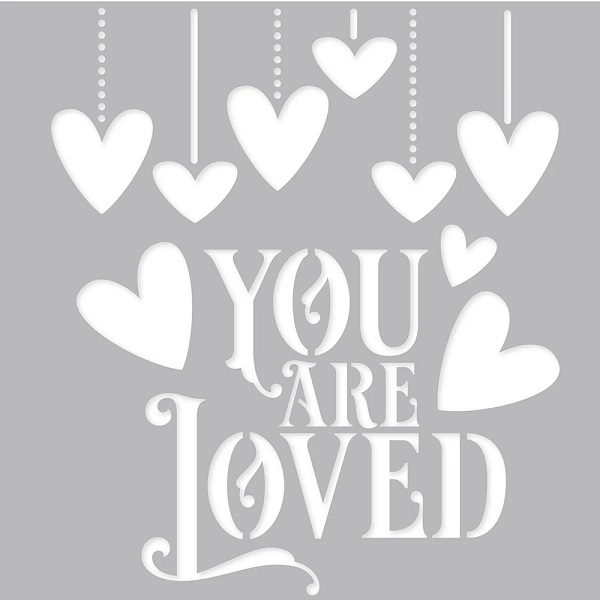 Plantilla You are Loved de 15x15cm -