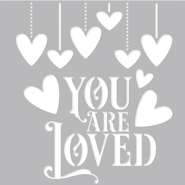 Plantilla You are Loved de 15x15cm - San Valentín